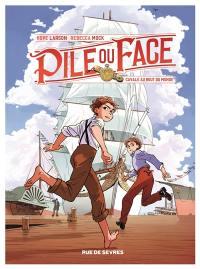 Pile ou face. Volume 1, Cavale au bout du monde