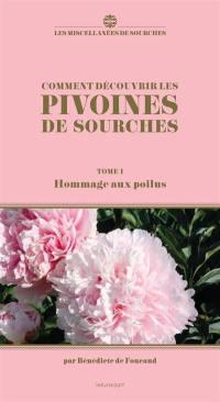 Comment découvrir les pivoines de Sourches. Volume 1, Hommage aux poilus