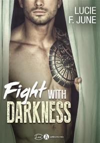 Fight with darkness