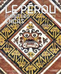 Le Pérou avant les Incas
