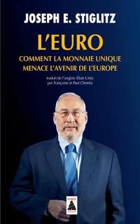 L'euro : comment la monnaie unique menace l'avenir de l'Europe