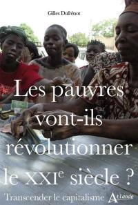 Les pauvres vont-ils révolutionner le XXIe siècle ?
