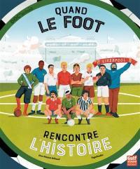 Quand le foot rencontre l'histoire