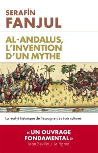 Al- Andalus, l'invention d'un mythe