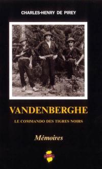 Vandenberghe : le commando des Tigres noirs : mémoires