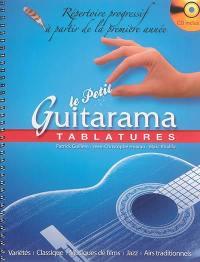 Le petit guitarama : tablatures : répertoire progressif à partir de la première année