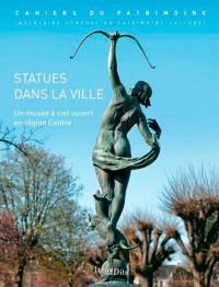 Statues dans la ville : un musée à ciel ouvert en Centre-Val de Loire