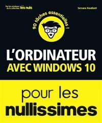 L'ordinateur avec Windows 10 pour les nullissimes : 90 tâches essentielles