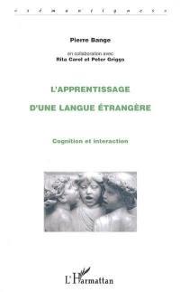 L'apprentisage d'une langue étrangère : cognition et intéraction