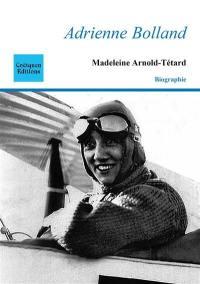 Adrienne Bolland : la demoiselle des nuages
