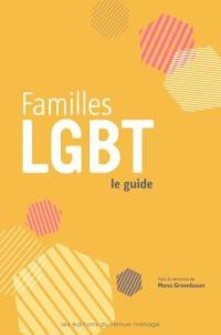 Familles LGBT  : le guide