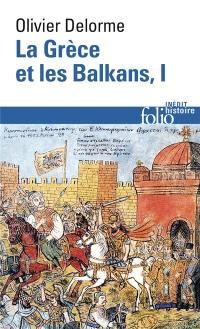 La Grèce et les Balkans. Volume 1, La Grèce et les Balkans