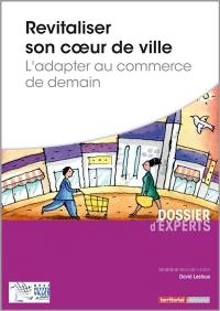 Revitaliser son coeur de ville : l'adapter au commerce de demain