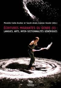 Ecritures migrantes du genre. Volume 2, Langues, arts, intersectionnalités génériques