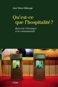Qu'est-ce que l'hospitalité?  : recevoir l'étranger à la communauté