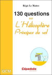130 questions sur l'hélicoptère