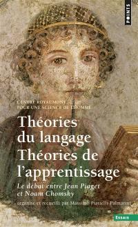 Théories du langage, théories de l'apprentissage : le débat entre Jean Piaget et Noam Chomsky