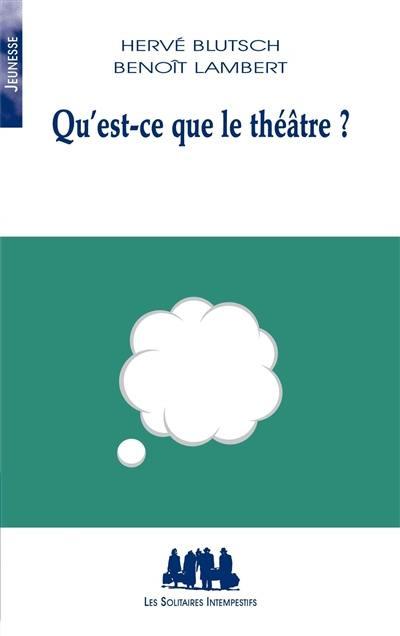 Qu'est-ce que le théâtre ?