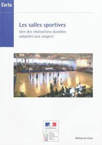 Les salles sportives : vers des réalisations durables adaptées aux usagers