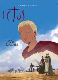 Ictus. Volume 3, La vie cachée