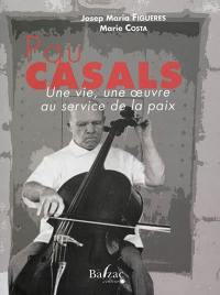 Pau Casals : une vie, une oeuvre au service de la paix