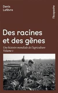 Des racines et des gènes. Volume 1,