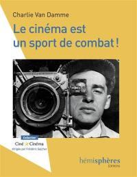 Le cinéma est un sport de combat ! : essai