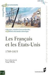 Les Français et les Etats-Unis, 1789-1815 : marchands, exilés, missionnaires et diplomates