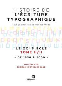 Le XXe siècle. Volume 2, De 1950 à 2000