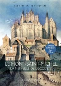 Le Mont-Saint-Michel, la merveille de l'Occident
