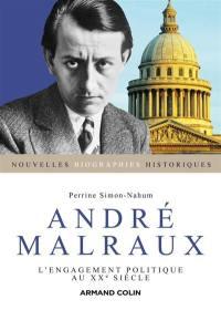 André Malraux : l'engagement politique au XXe siècle