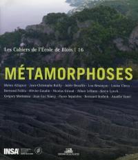 Cahiers de l'Ecole de Blois (Les). n° 16, Métamorphoses