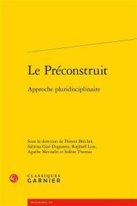 Le préconstruit : approche pluridisciplinaire