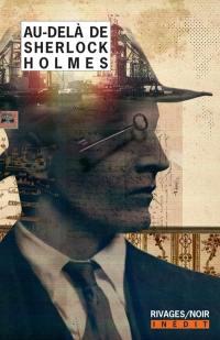 Au-delà de Sherlock Holmes