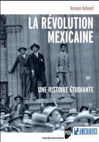 La révolution mexicaine : une histoire étudiante