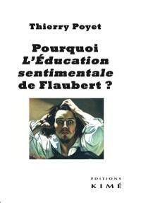 Pourquoi L'éducation sentimentale de Flaubert ?