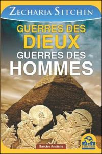 Chroniques terriennes, Guerres des dieux, guerres des hommes : les surpenantes origines de l'humanité et des dieux qui détruisirent la première civilisation