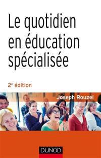 Le quotidien en éducation spécialisée