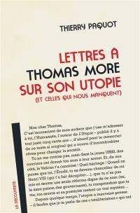 Lettres à Thomas More sur son utopie (et celles qui nous manquent)