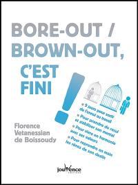 Bore-out, brown-out, c'est fini !