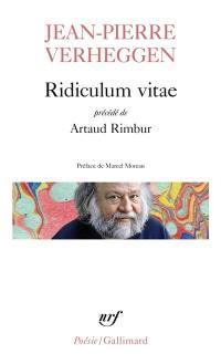 Ridiculum vitae; Précédé de Artaud Rimbur