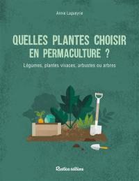 Quelle plantes choisir en permaculture ?