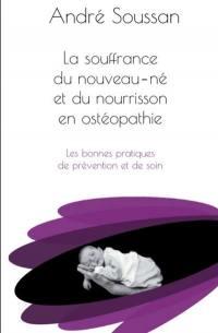 La souffrance du nouveau-né et du nourrisson en ostéopathie : les bonnes pratiques de prévention et de soin