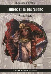 Isidore. Volume 2, Isidore et la pharaonne