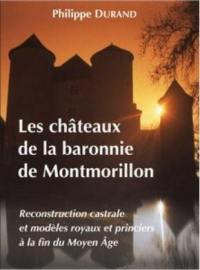 Les châteaux de la baronnie de Montmorillon