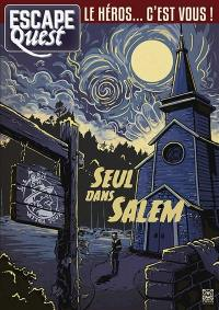 Escape quest. n° 3, Seul dans Salem