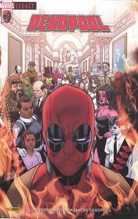 Marvel legacy : Deadpool. n° 7, L'univers Marvel massacre Deadpool