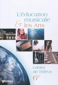 L'éducation musicale et les arts, 6e