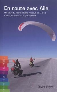 En route avec aile : un tour du monde sans moteur de 7 ans à vélo, voilier-stop et parapente