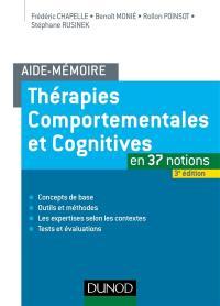 Thérapies comportementales et cognitives en 37 notions